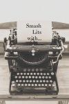 Smash Lits with MelissaGoodrich